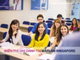 Miễn phí ghi danh tại Học viện Kaplan Singapore