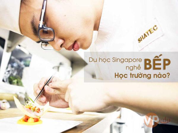 Du học Singapore nghề bếp nên học trường nào