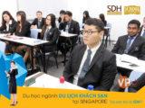 Học du lịch khách sạn tại Singapore - Tại sao lại là Học viện SDH