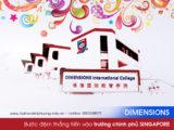 Trường Dimensions - Bước đệm vào trường chính phủ Singapore