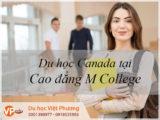 Du học Canada 2020 tại trường M College
