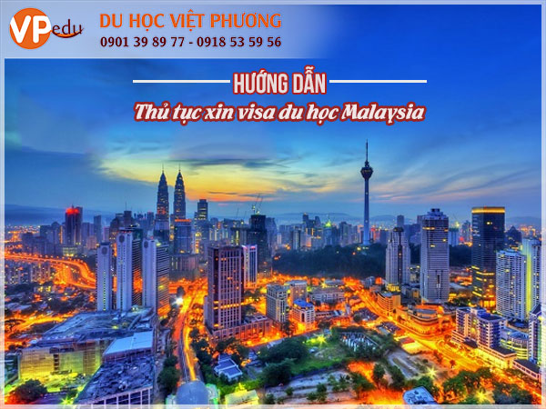 Thủ tục xin visa du học Malaysia như thế nào? Tìm hiểu ngay nhé!