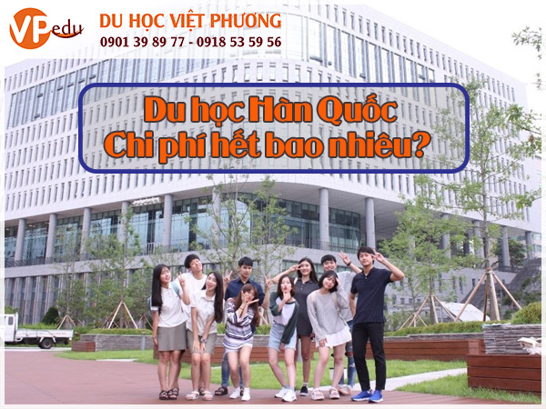 Chi phí du học Hàn Quốc rẻ, học phí phù hợp với sinh viên Việt Nam