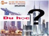 Du học Singapore hay Malaysia, đâu là lựa chọn được ưu tiên?